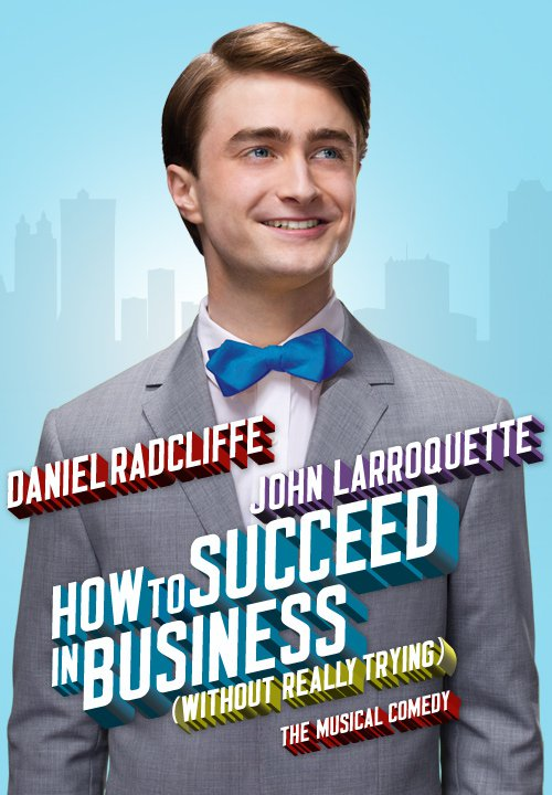 how to succeed in business without really trying broadway musical poster daniel radcliffe revival